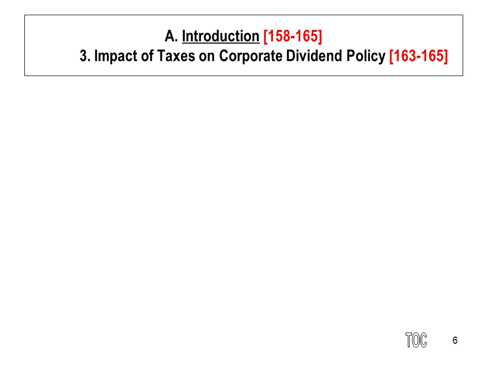 A. Introduction [158-165] 3. Impact of Taxes on Corporate Dividend Policy [163-165]